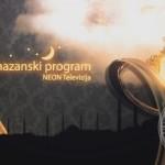 "Gledajte ""Ramazanski program"" na NEON TV"