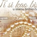 """13. maja u BKC-u """"Alija Izetbegović"""" manifestacija pod nazivom """"Ti si kao biser u islamu brižno čuvana"""""""