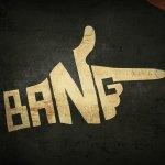BANG BANG: ŠTA MISLITE GDJE SMO BILI DO SADA?