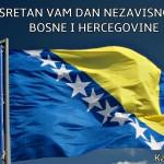 Bosanci i Hercegovci, Bog vam svako dobro dao, čestitamo vam Dan nezavisnosti!
