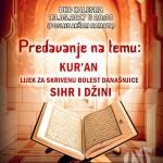 """U BKC-u sutra predavanje prof. Arifa Oruča na temu """"Kur'an- Lijek za skrivenu bolest današnjice- Sihr i džini"""
